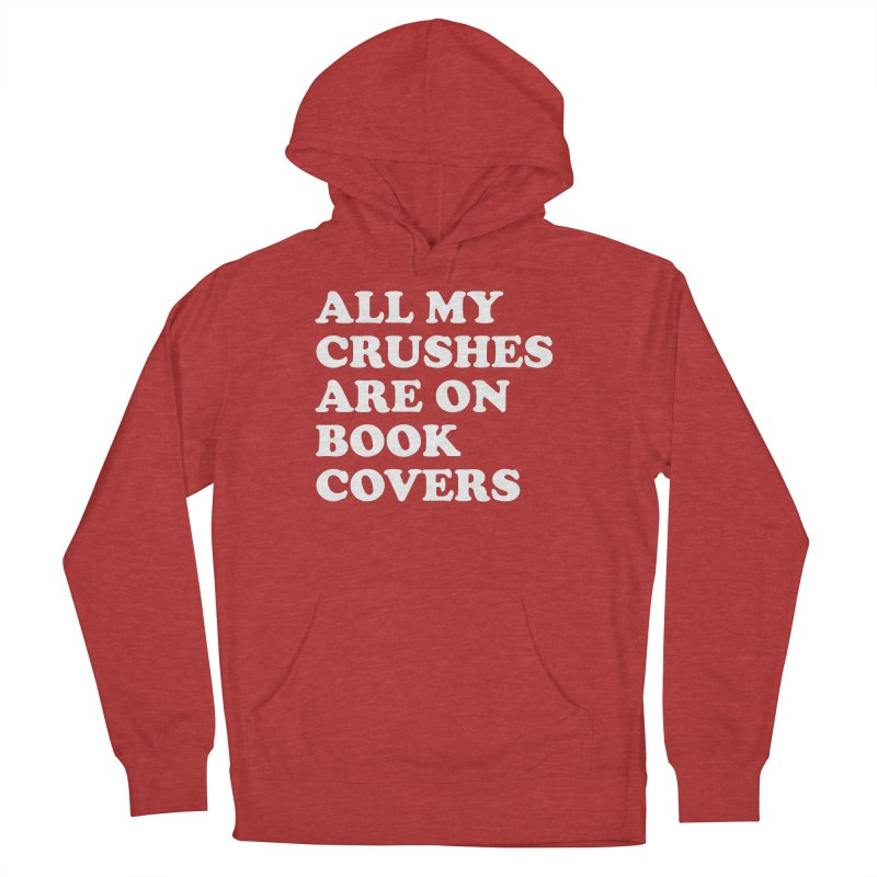 All my crushes are on book covers (Cooper wht) Women's French Terry Pullover Hoody by VOID MERCH