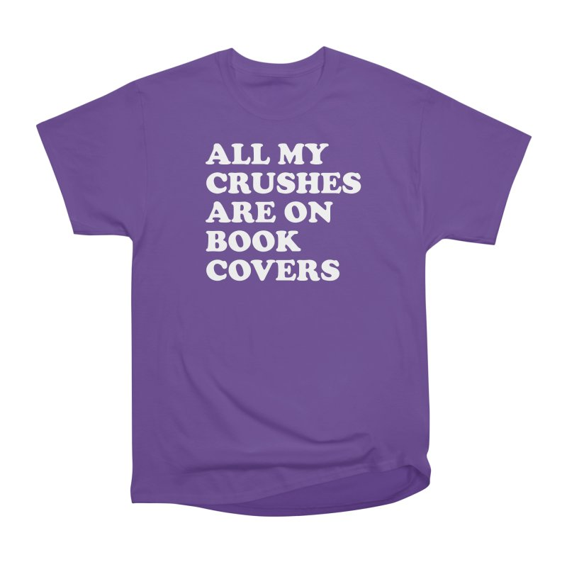 All my crushes are on book covers (Cooper wht) Women's Heavyweight Unisex T-Shirt by VOID MERCH