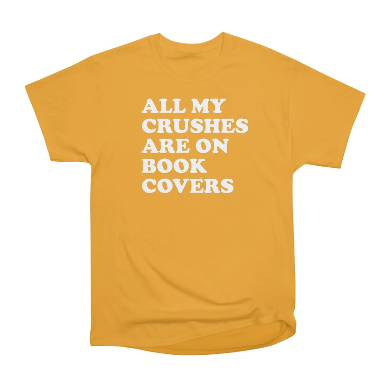 All my crushes are on book covers (Cooper wht) Men's Heavyweight T-Shirt by VOID MERCH