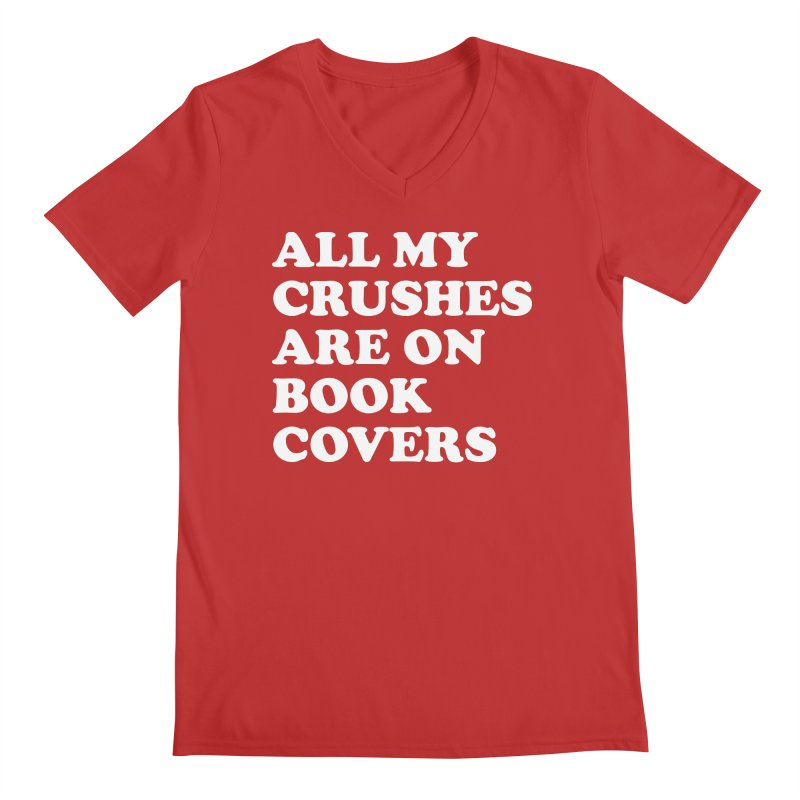 All my crushes are on book covers (Cooper wht) Men's Regular V-Neck by VOID MERCH