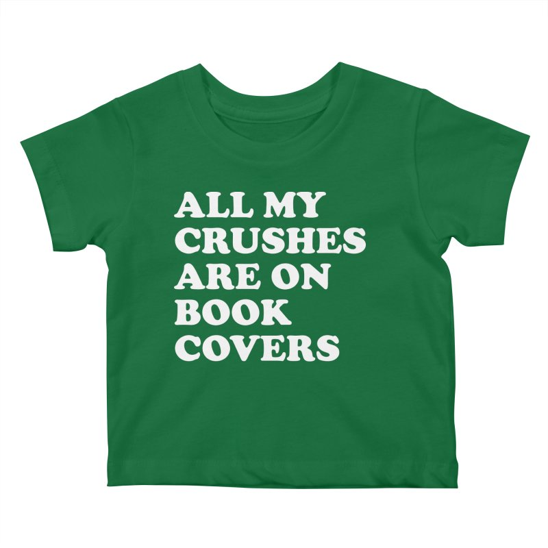 All my crushes are on book covers (Cooper wht) Kids Baby T-Shirt by VOID MERCH
