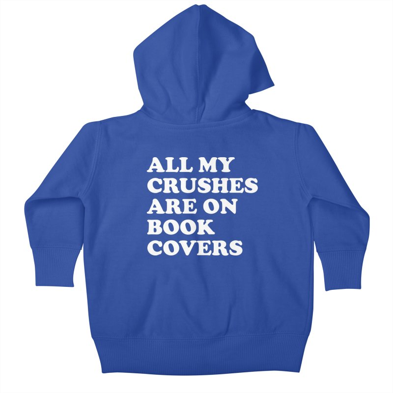 All my crushes are on book covers (Cooper wht) Kids Baby Zip-Up Hoody by VOID MERCH