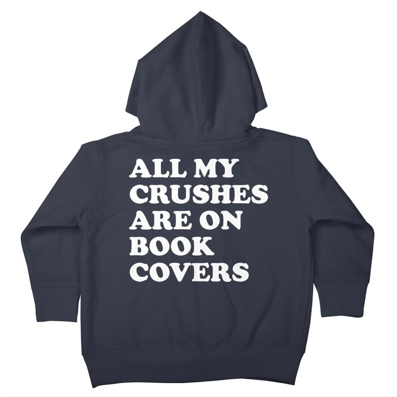 All my crushes are on book covers (Cooper wht) Kids Toddler Zip-Up Hoody by VOID MERCH