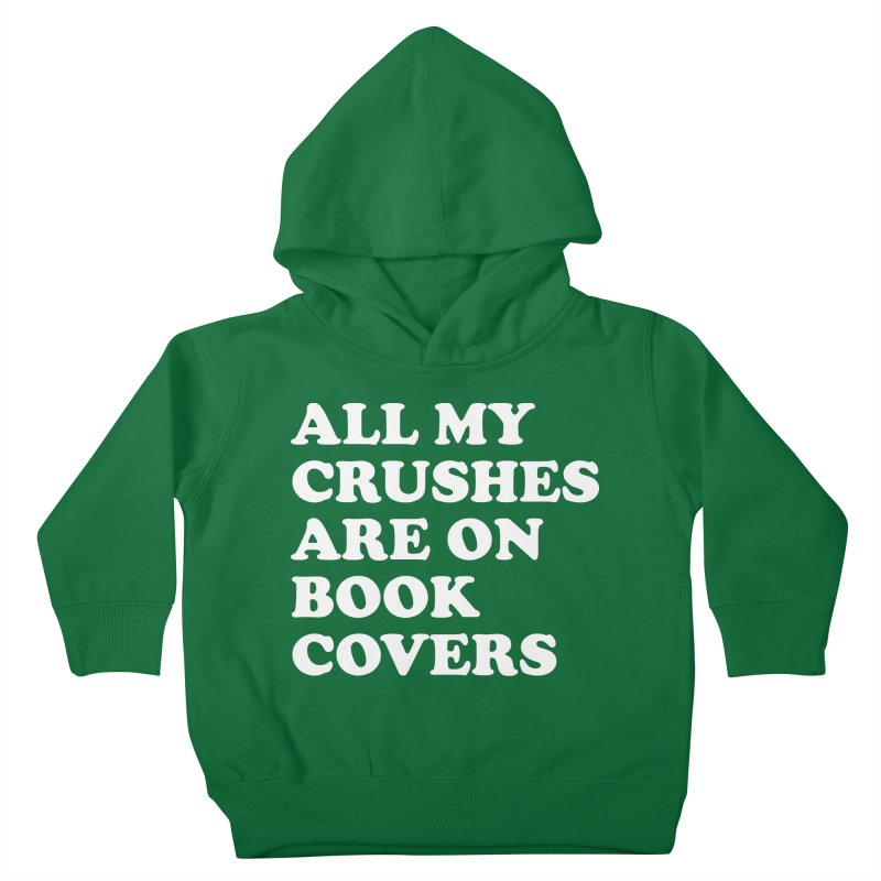 All my crushes are on book covers (Cooper wht) Kids Toddler Pullover Hoody by VOID MERCH