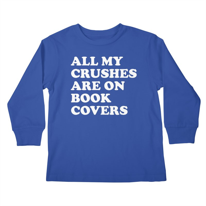 All my crushes are on book covers (Cooper wht) Kids Longsleeve T-Shirt by VOID MERCH