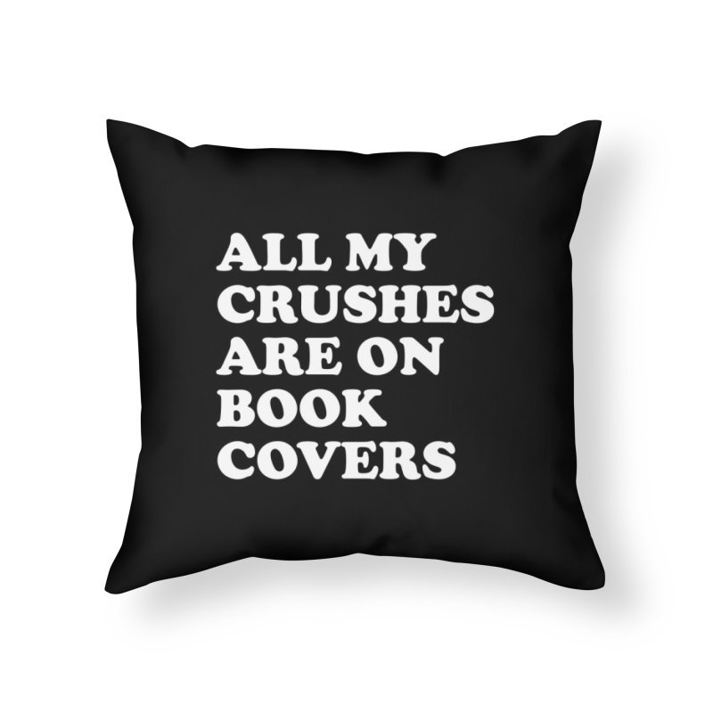 All my crushes are on book covers (Cooper wht) Home Throw Pillow by VOID MERCH