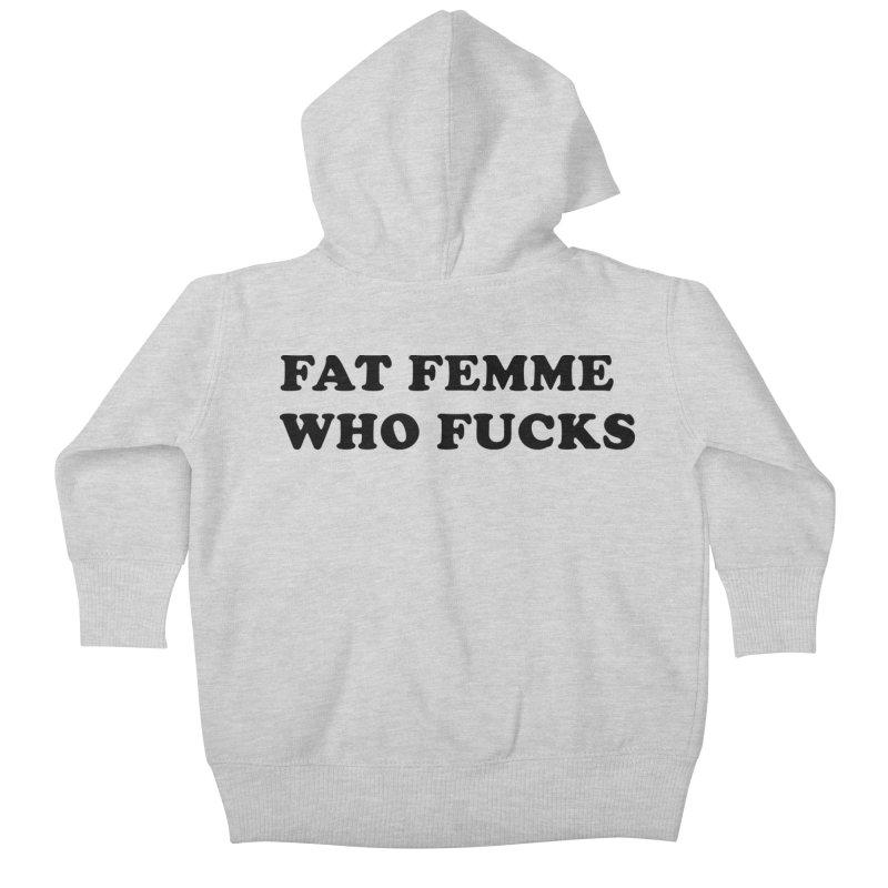 FAT FEMME WHO FUCKS (Lavin x Voidmerch) Kids Baby Zip-Up Hoody by VOID MERCH