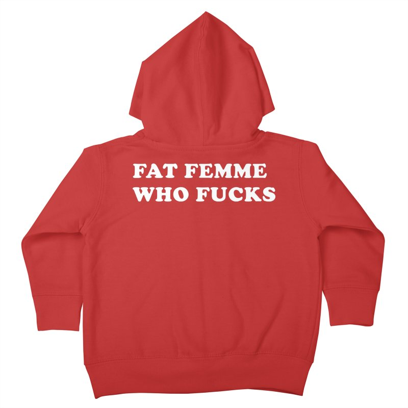 FAT FEMME WHO FUCKS (Lavin x Voidmerch) Kids Toddler Zip-Up Hoody by VOID MERCH