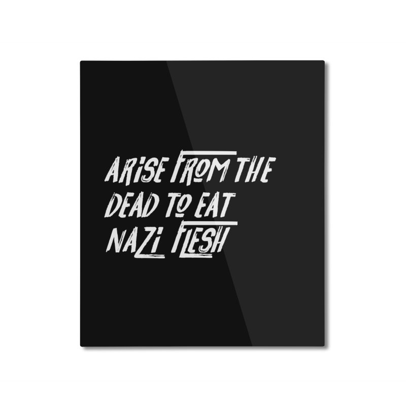 EAT NAZI FLESH Home Mounted Aluminum Print by VOID MERCH