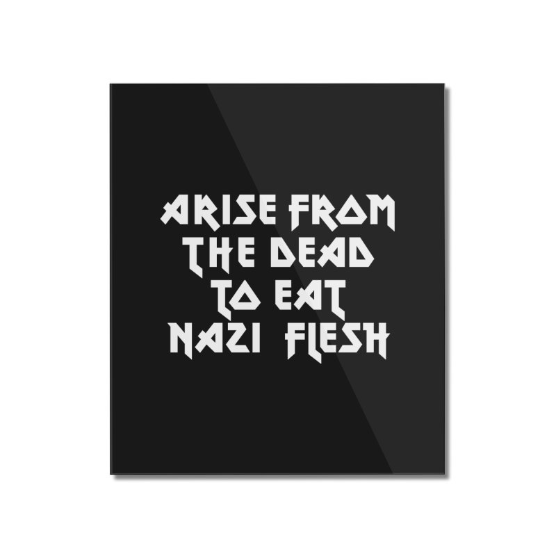 EAT NAZI FLESH (METAL) Lavin x Voidmerch Home Mounted Acrylic Print by VOID MERCH