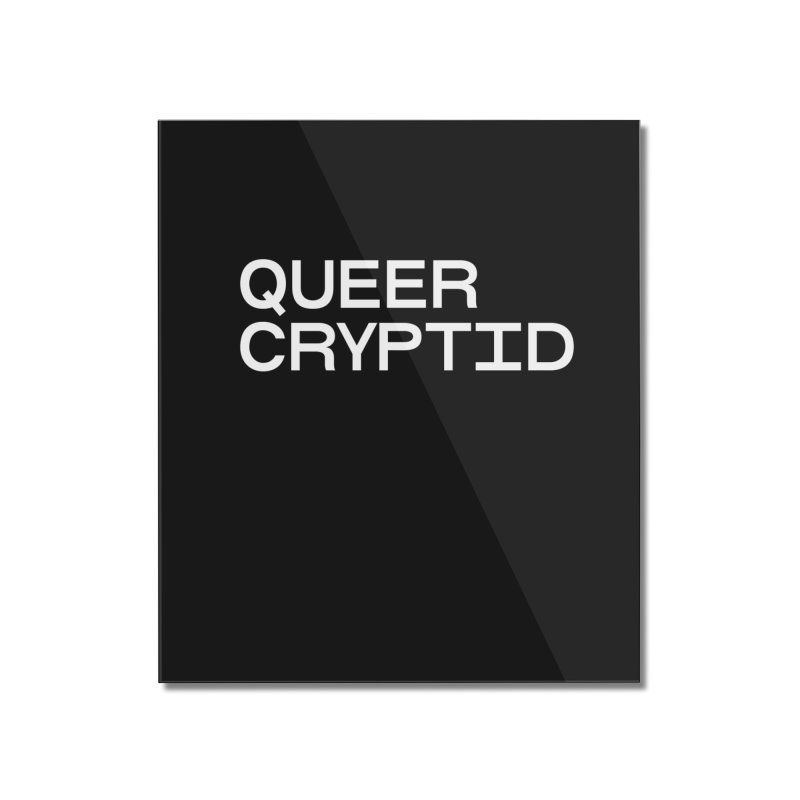 Queer Cryptid (sans) wht Home Mounted Acrylic Print by VOID MERCH