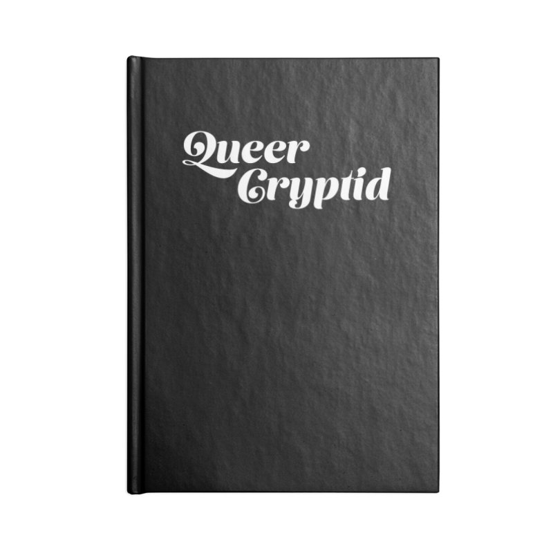 Queer Cryptid (script) wht Accessories Lined Journal Notebook by VOID MERCH