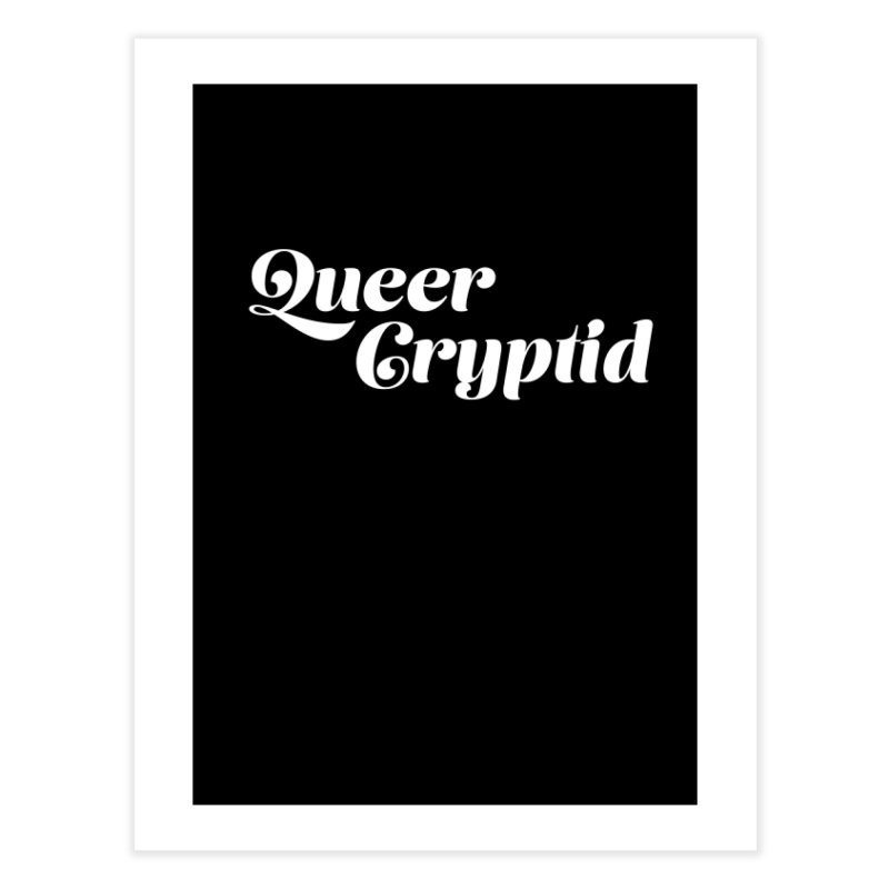 Queer Cryptid (script) wht Home Fine Art Print by VOID MERCH