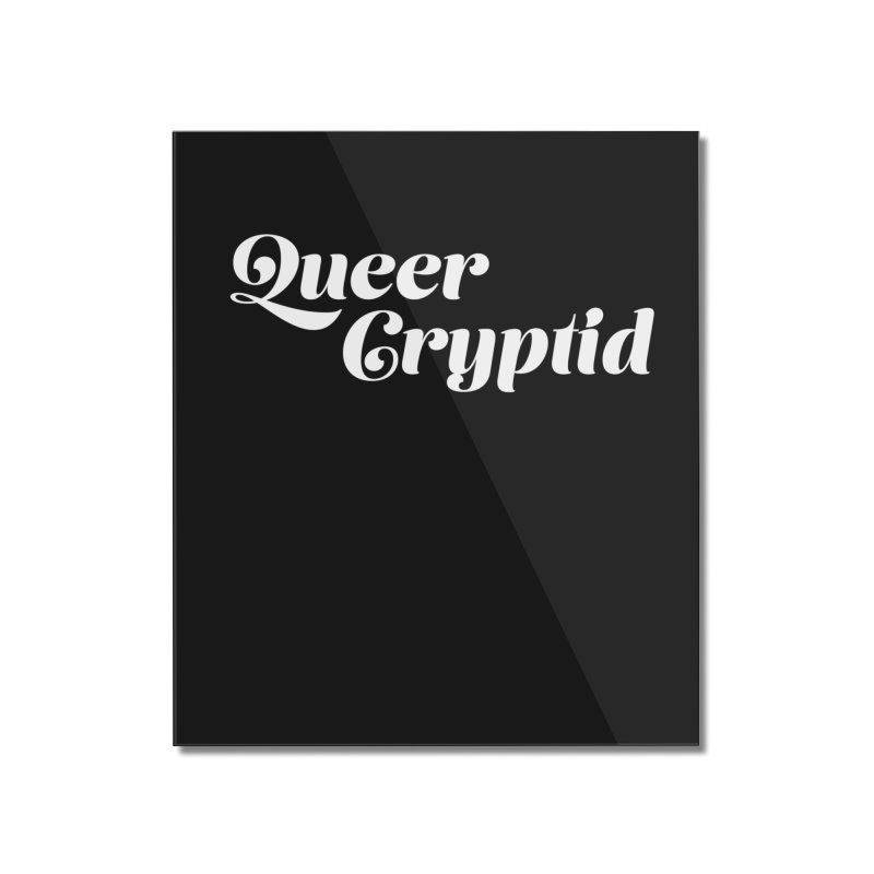 Queer Cryptid (script) wht Home Mounted Acrylic Print by VOID MERCH