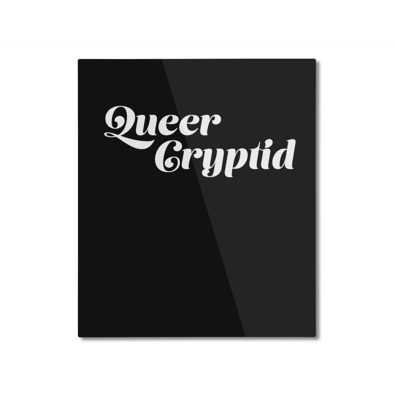 Queer Cryptid (script) wht Home Mounted Aluminum Print by VOID MERCH