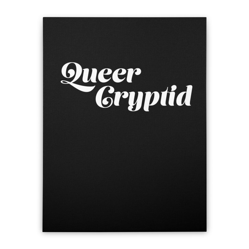Queer Cryptid (script) wht Home Stretched Canvas by VOID MERCH
