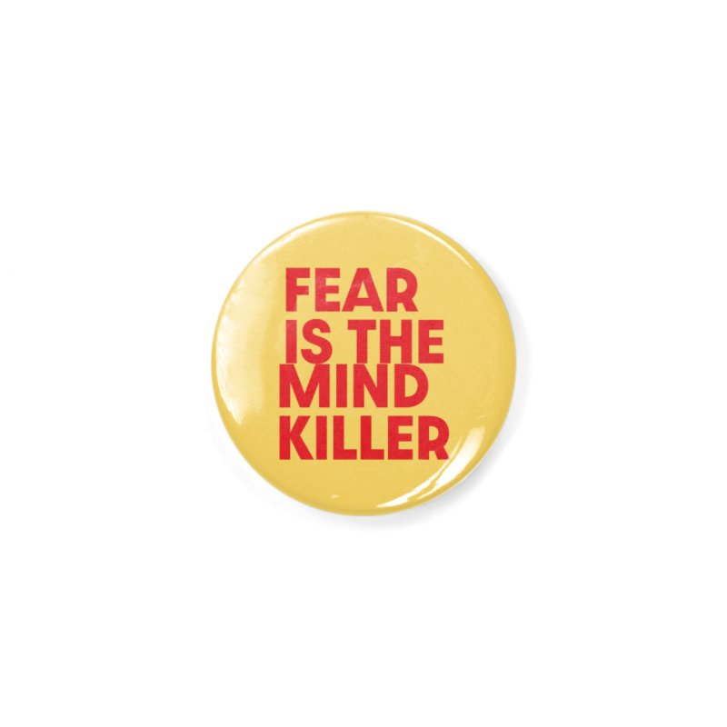 FEAR IS THE MIND KILLER (rd) Accessories Button by VOID MERCH