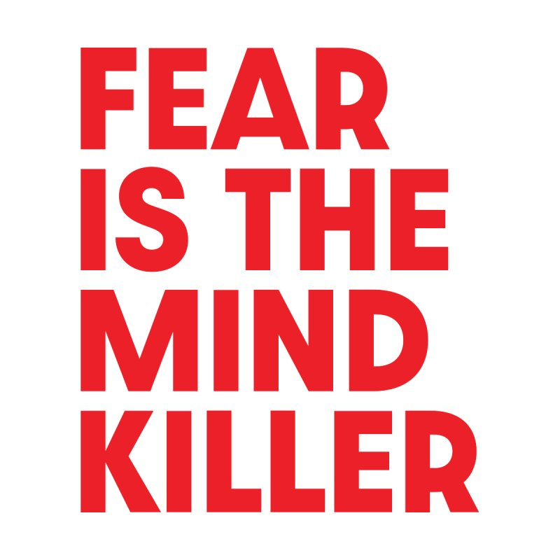 FEAR IS THE MIND KILLER (rd) by VOID MERCH