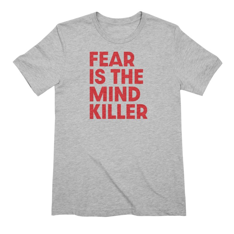 FEAR IS THE MIND KILLER (rd) Men's Extra Soft T-Shirt by VOID MERCH