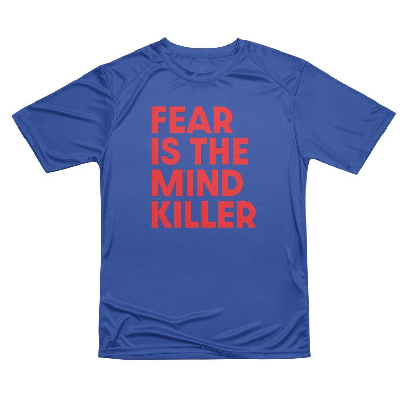 FEAR IS THE MIND KILLER (rd) Women's Performance Unisex T-Shirt by VOID MERCH