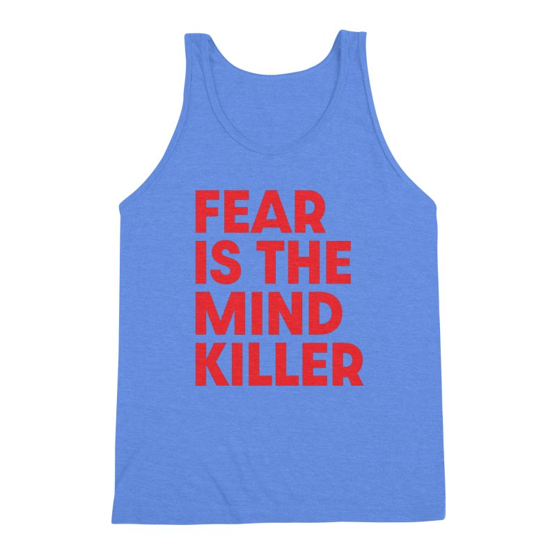 FEAR IS THE MIND KILLER (rd) Men's Triblend Tank by VOID MERCH