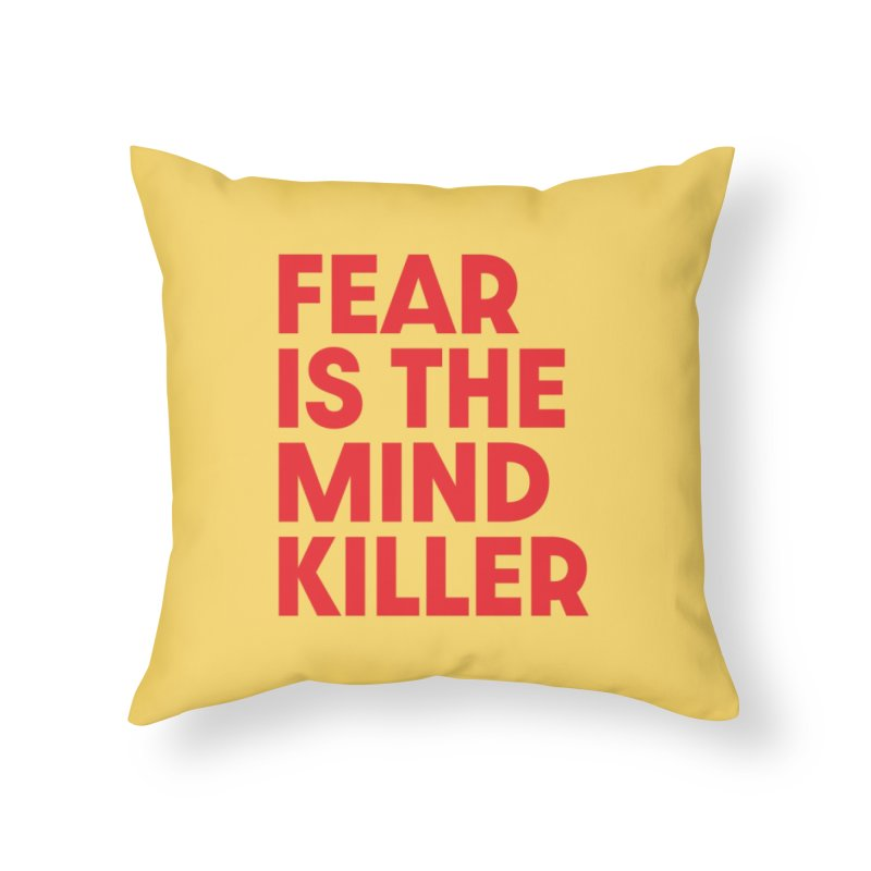 FEAR IS THE MIND KILLER (rd) Home Throw Pillow by VOID MERCH
