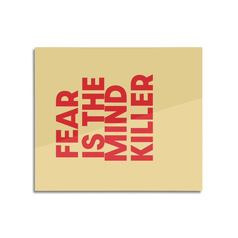 FEAR IS THE MIND KILLER (rd) Home Mounted Acrylic Print by VOID MERCH