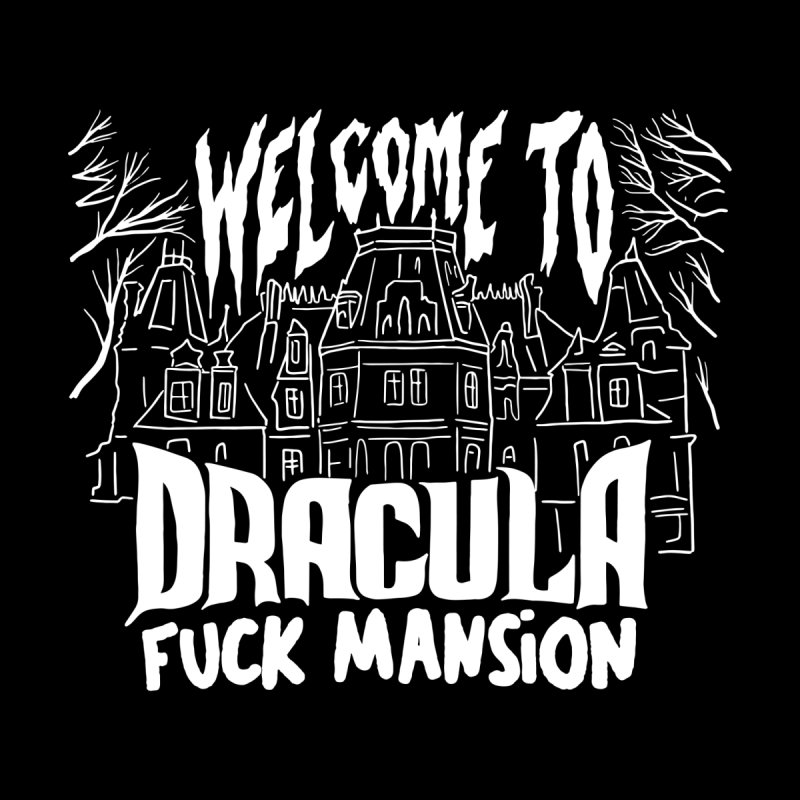 WELCOME TO DRACULA FUCK MANSION (ART EDITION) Femme Longsleeve T-Shirt by VOID MERCH