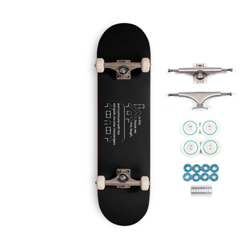 IN THIS HOUSE...CROWS! Accessories Skateboard by VOID MERCH
