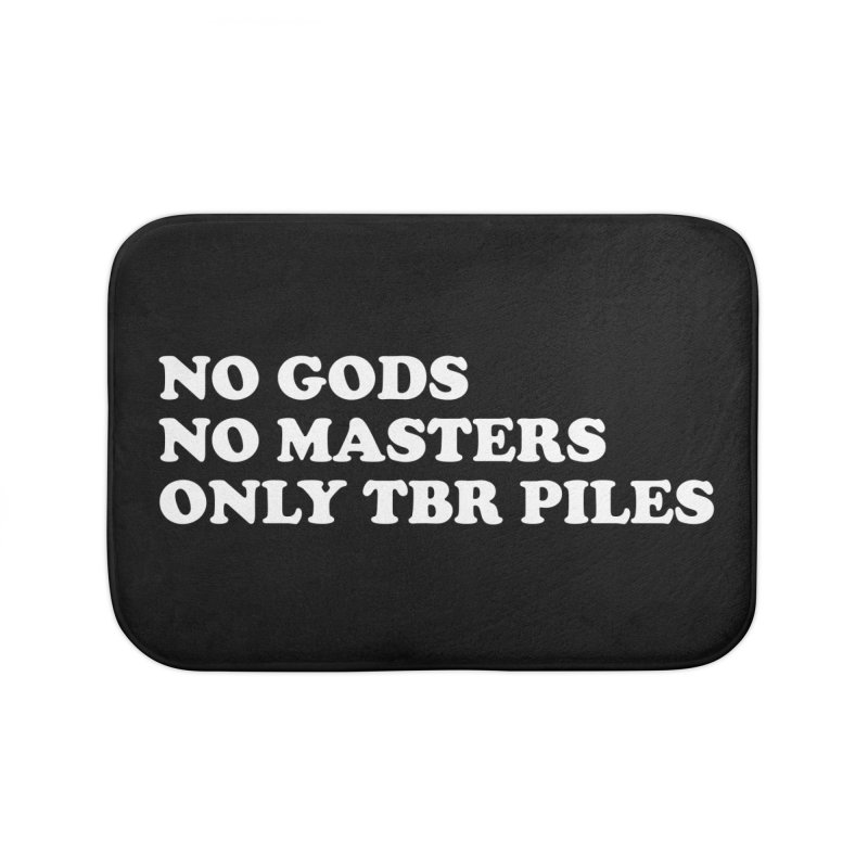 NO GODS NO MASTERS ONLY TBR (Cooper wht) Home Bath Mat by VOID MERCH