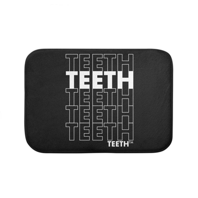 TEETH TEETH TEETH TEETH 9wht) Home Bath Mat by VOID MERCH