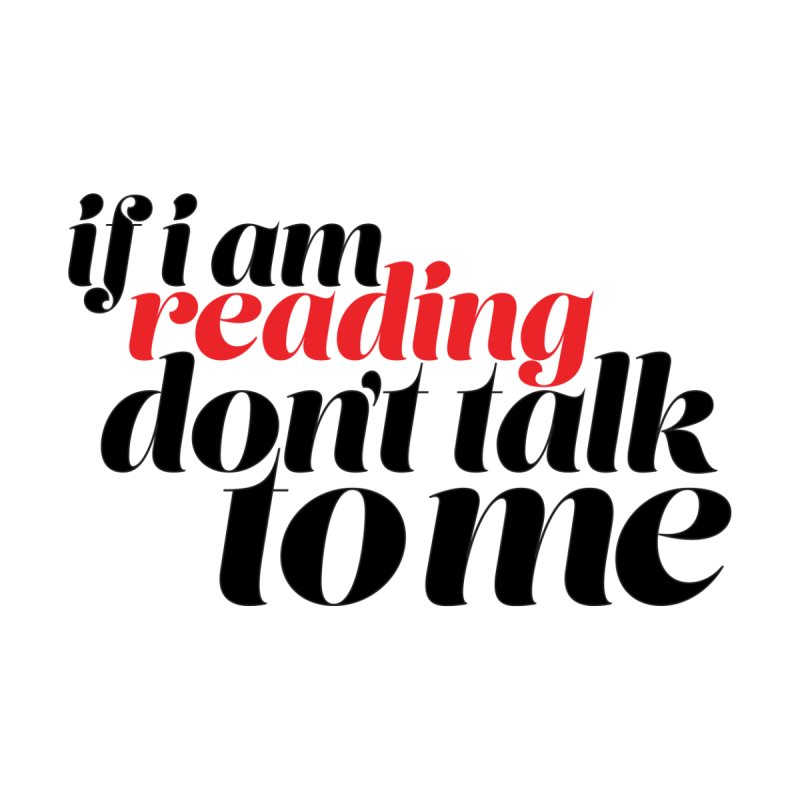 If I Am Reading Don't Talk To Me, fancy text (Reading Glasses Podcast x Voidmerch) Accessories Notebook by VOID MERCH