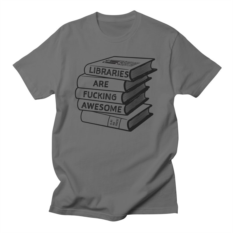 LIBRARIES ARE FUCKING AWESOME (Reading Glasses Podcast x Voidmerch) Masc T-Shirt by VOID MERCH