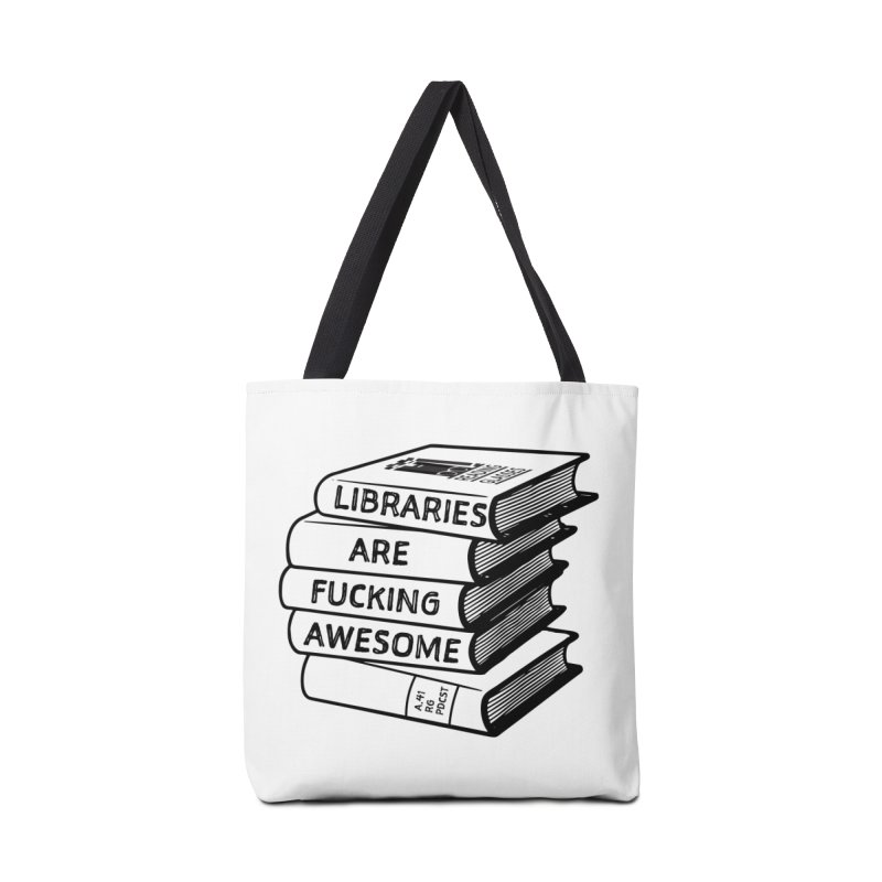 LIBRARIES ARE FUCKING AWESOME (Reading Glasses Podcast x Voidmerch) Accessories Bag by VOID MERCH