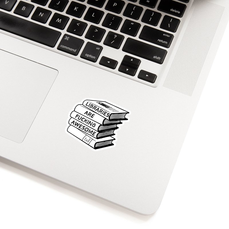 LIBRARIES ARE FUCKING AWESOME (Reading Glasses Podcast x Voidmerch) Accessories Sticker by VOID MERCH