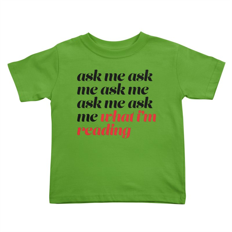 ASK ME WHAT I'M READING, script blk (Reading Glasses Podcast x Voidmerch) Slugs Toddler T-Shirt by VOID MERCH