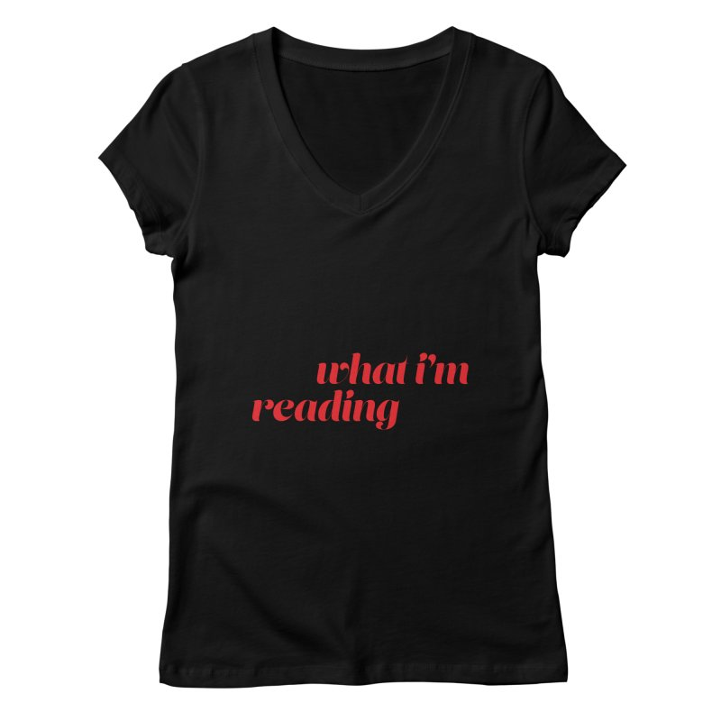 ASK ME WHAT I'M READING, script blk (Reading Glasses Podcast x Voidmerch) Femme V-Neck by VOID MERCH