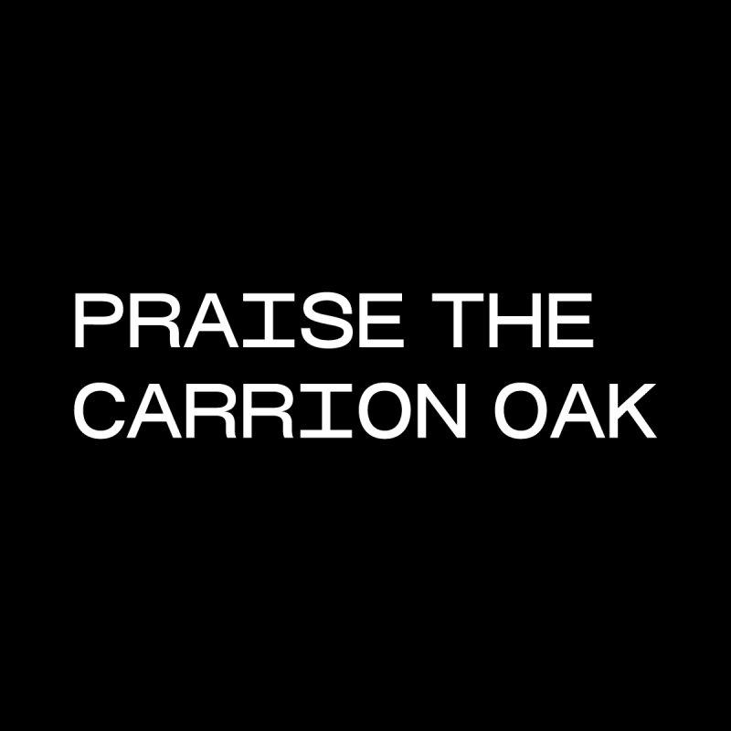 PRAISE THE CARRION OAK by VOID MERCH