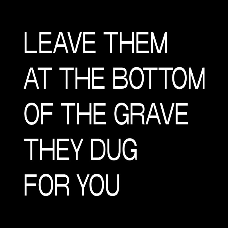 LEAVE THEM IN THE GRAVE by VOID MERCH