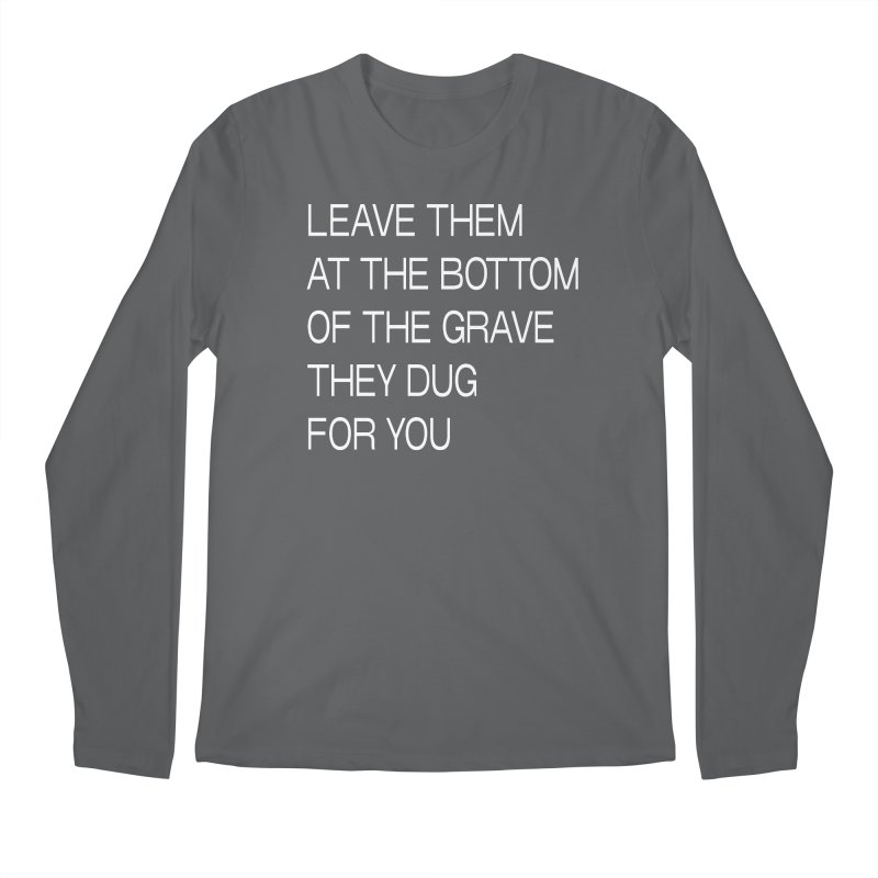 LEAVE THEM IN THE GRAVE Men's Longsleeve T-Shirt by VOID MERCH