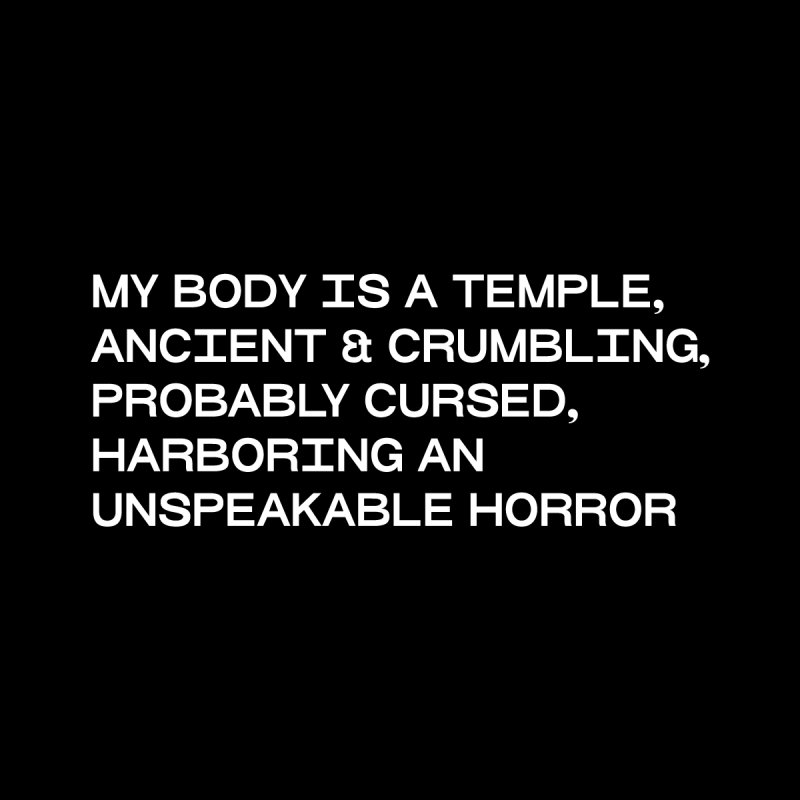 (ORIGINAL PHRASING) MY BODY IS A TEMPLE, ANCIENT & CRUMBLING Men's T-Shirt by VOID MERCH
