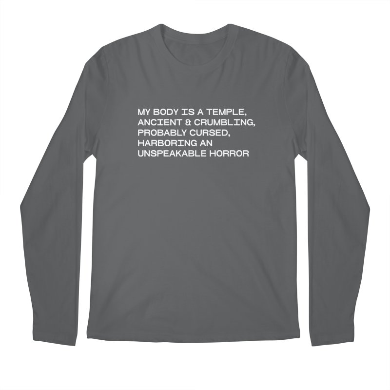 (ORIGINAL PHRASING) MY BODY IS A TEMPLE, ANCIENT & CRUMBLING Men's Longsleeve T-Shirt by VOID MERCH