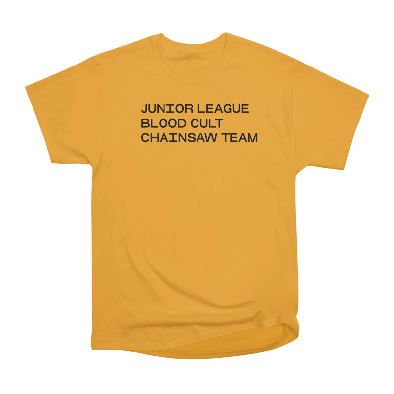 JUNIOR LEAGUE BLOOD CULT CHAINSAW TEAM (BLACK) in Men's Heavyweight T-Shirt Gold by VOID MERCH