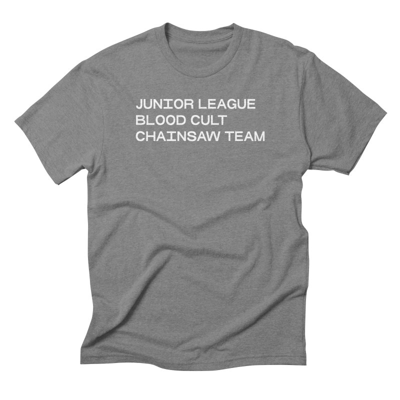 JUNIOR LEAGUE BLOOD CULT CHAINSAW TEAM (WHITE) in Men's Triblend T-Shirt Grey Triblend by VOID MERCH
