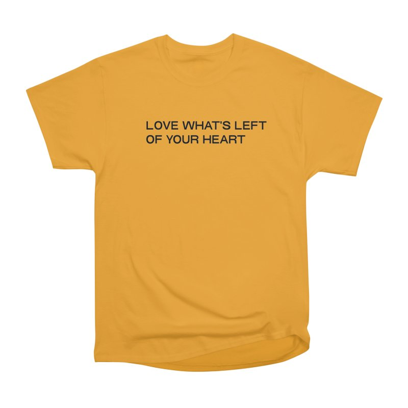 LOVE WHAT'S LEFT OF YOUR HEART (BLK) in Men's Heavyweight T-Shirt Gold by VOID MERCH