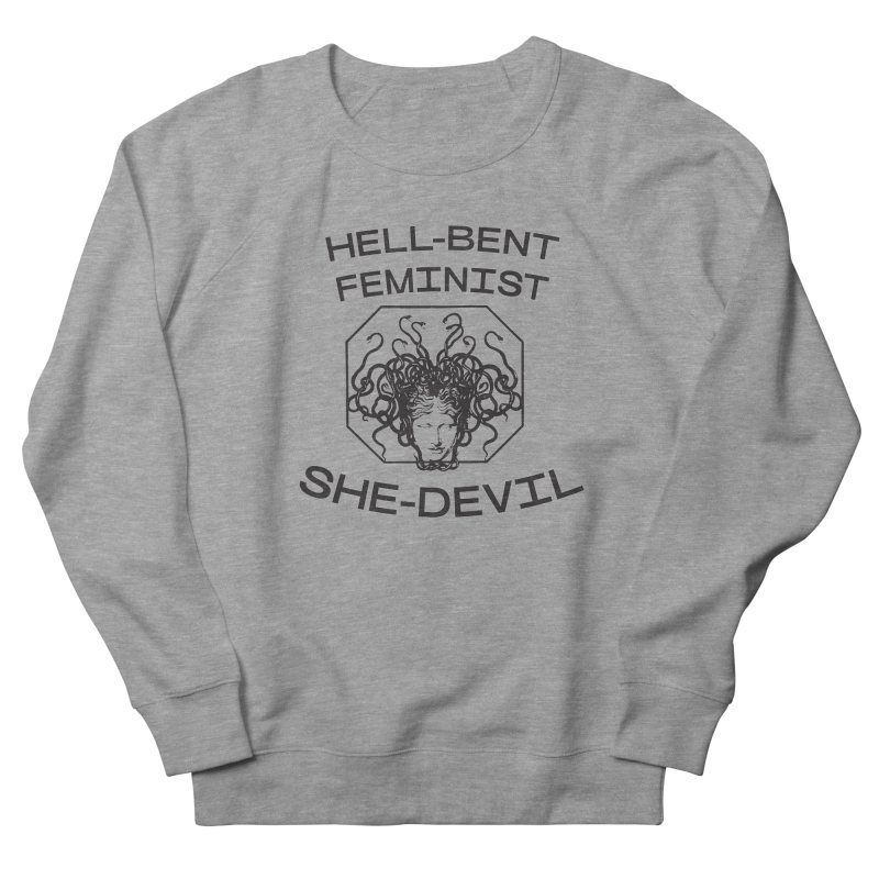 HELL-BENT FEMINIST SHE-DEVIL SHIRT (BLK) Women's Sweatshirt by VOID MERCH