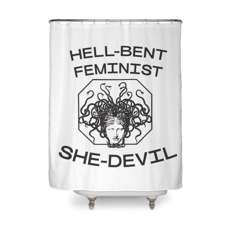 HELL-BENT FEMINIST SHE-DEVIL SHIRT (BLK) Home Shower Curtain by VOID MERCH