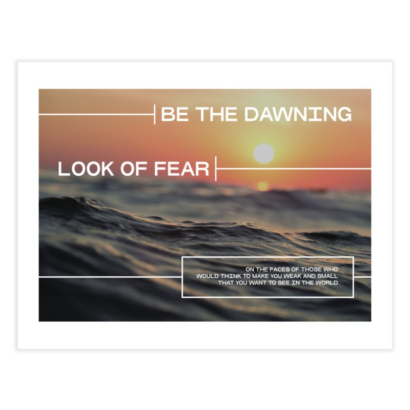 BE THE DAWNING LOOK OF FEAR in Fine Art Print by VOID MERCH