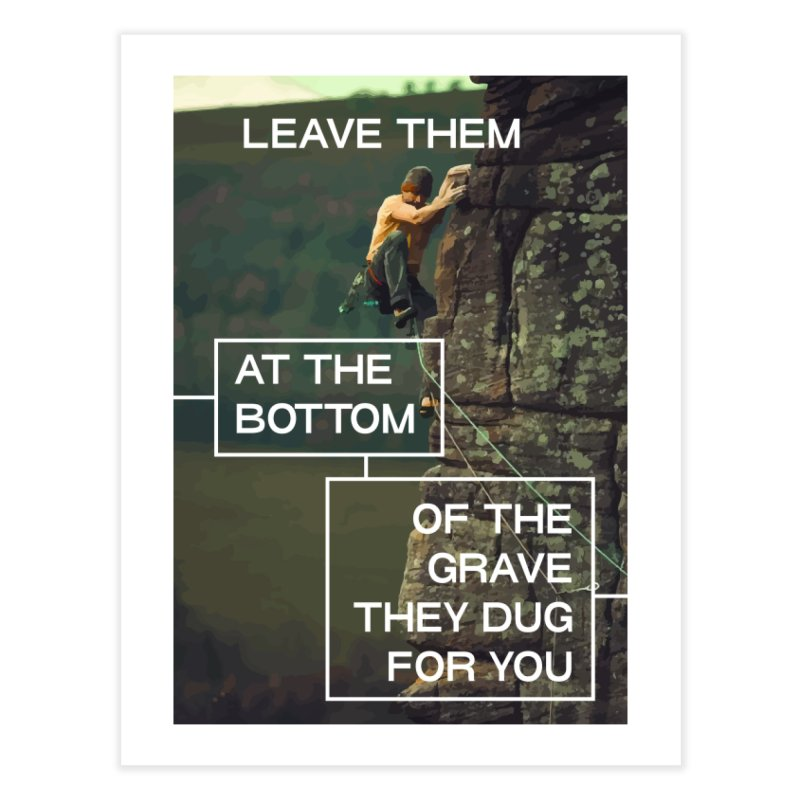 LEAVE THEM AT THE BOTTOM OF THE GRAVE (POSTER) in Fine Art Print by VOID MERCH