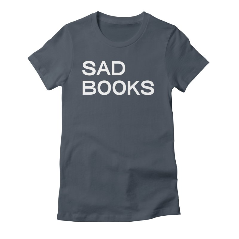 SAD BOOKS in Women's Fitted T-Shirt Denim by VOID MERCH